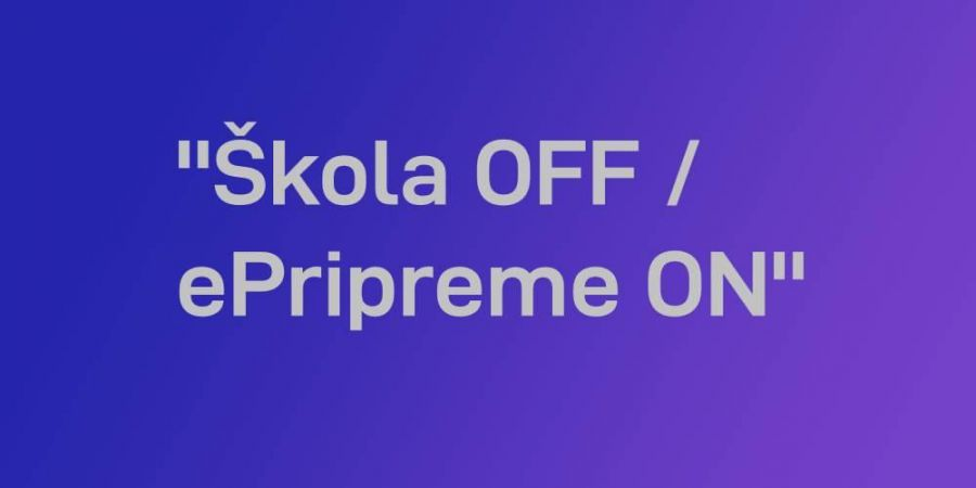 """Škola OFF / ePripreme ON"""